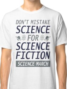 Don't Mistake Science T-Shirt  Classic T-Shirt