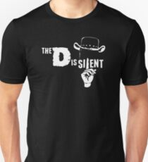 The D Is Silent T-Shirt