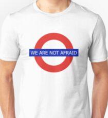 We Are Not Afraid  Unisex T-Shirt