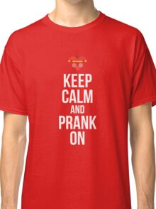 April Fool's Day Keep Calm And Prank On Funny T Shirt Classic T-Shirt