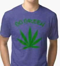 weed Shirt - Go Green Tri-blend T-Shirt