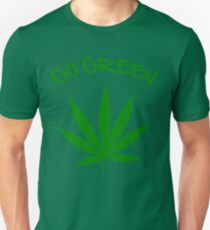 weed Shirt - Go Green Unisex T-Shirt