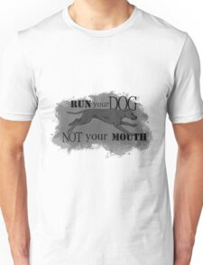 Run Your Dog Not Your Mouth American Pit Bull Terrier Grey Unisex T-Shirt