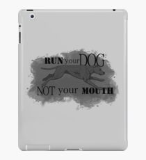 Run Your Dog Not Your Mouth American Pit Bull Terrier Grey iPad Case/Skin