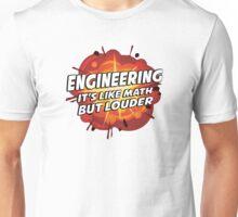 Engineering - It's Like Math But Louder Unisex T-Shirt