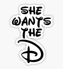 SHE WANTS THE D Sticker