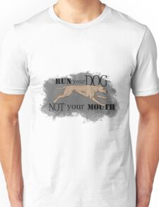 Run Your Dog Not Your Mouth American Pit Bull Terrier Light Fawn Unisex T-Shirt