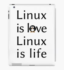 Linux is love Linux is Life iPad Case/Skin