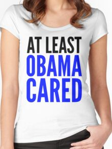 AT LEAST OBAMA CARED Women's Fitted Scoop T-Shirt