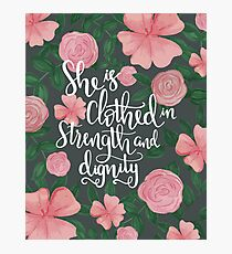 She Is Clothed In Strength And Dignity, Floral  Photographic Print