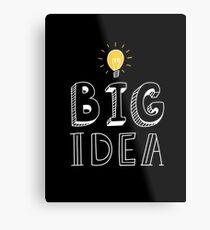 BIG IDEA Metal Print