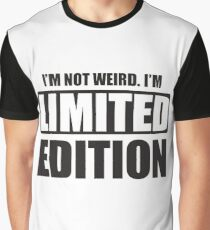 I'm not weird - tshirt -shirt  Graphic T-Shirt
