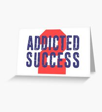 Addicted to Success Entrepreneur Quotes Life Motivation Greeting Card