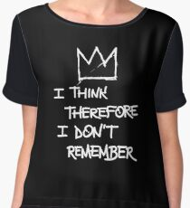 I Think Therefore I Don't Remember - Basquiat Chiffon Top