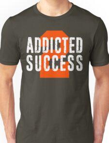 Addicted to Success Entrepreneur Quotes Life Motivation Unisex T-Shirt