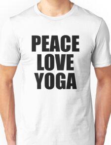 Peace Love Yoga - Quote Unisex T-Shirt
