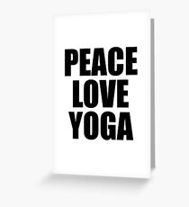 Peace Love Yoga - Quote Greeting Card
