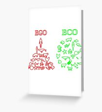 ECO and EGO Greeting Card