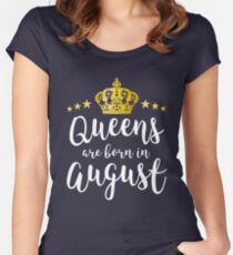 Queens Are Born In August Beautiful Birthday Gift Women's Fitted Scoop T-Shirt