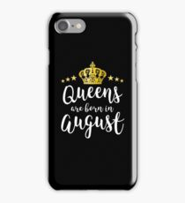 Queens Are Born In August Beautiful Birthday Gift iPhone Case/Skin