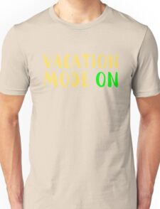 Funny Vacation Mode On Quote Novelty Gift Unisex T-Shirt