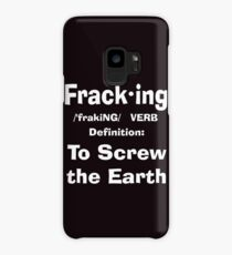 Fracking definition to screw the earth Case/Skin for Samsung Galaxy