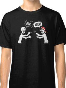 Grrr...Arrr! Classic T-Shirt