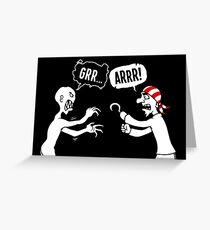 Grrr...Arrr! Greeting Card