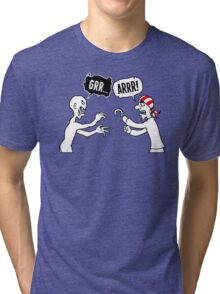 Grrr...Arrr! Tri-blend T-Shirt