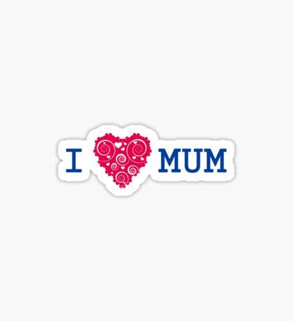 I love mum Sticker