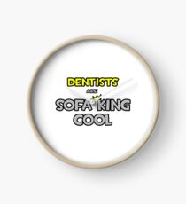 Dentists Are Sofa King Cool Clock