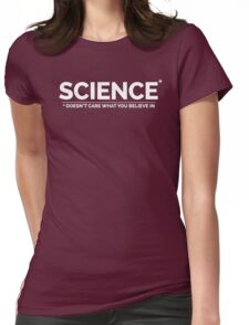 Science Doesn't Care What You Believe In Womens Fitted T-Shirt