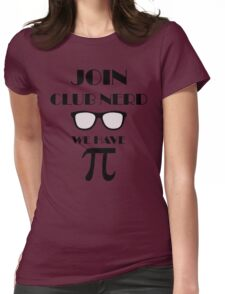 Join Club Nerd We Have Pi Womens Fitted T-Shirt