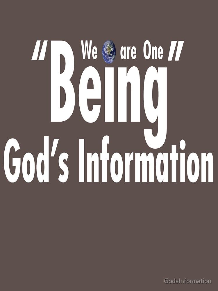 """We are One """"Being"""" Gods Information by GodsInformation"""