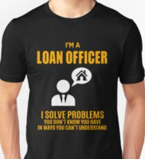 LOAN OFFICER Unisex T-Shirt