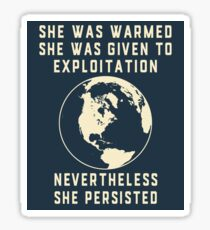 Mother Earth Resists and Persists Earth Day Always  Sticker