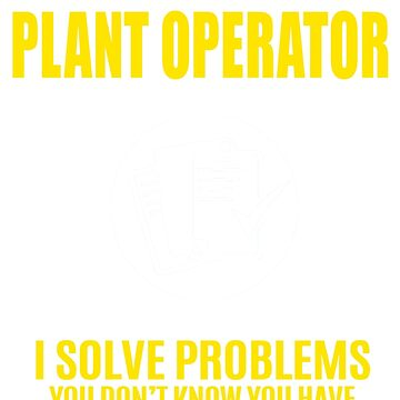 PLANT OPERATOR by janewhiter