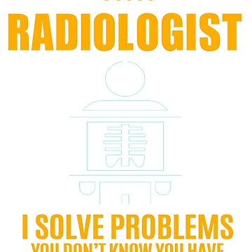 RADIOLOGIST by janewhiter