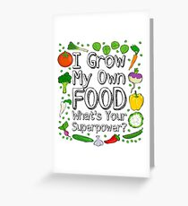 I Grow My Own Food Whats Your Superpower? Greeting Card