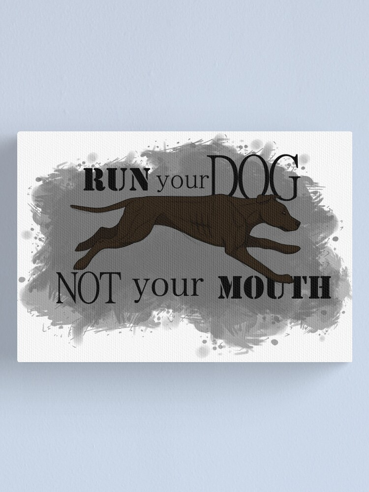 Alternate view of Run Your Dog Not Your Mouth American Pit Bull Terrier Dark Chocolate Canvas Print