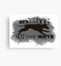 Run Your Dog Not Your Mouth American Pit Bull Terrier Dark Chocolate Canvas Print