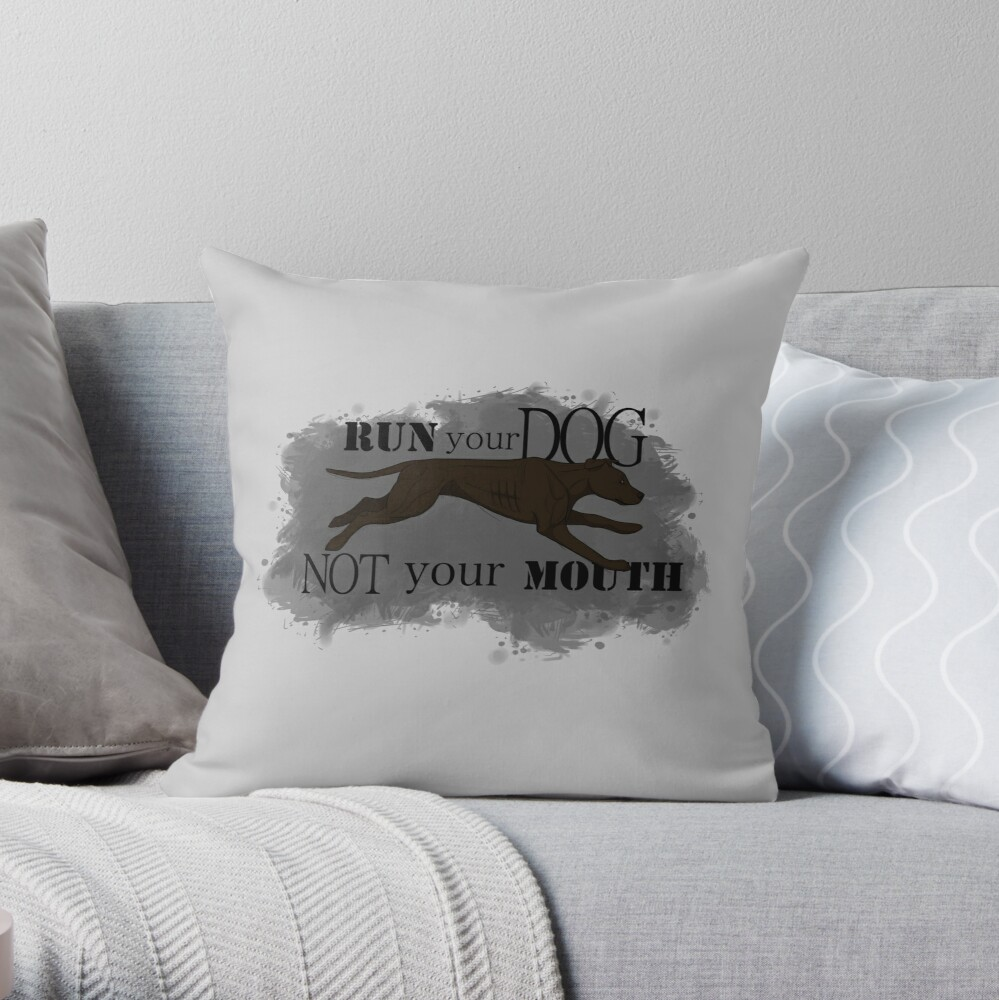 Run Your Dog Not Your Mouth American Pit Bull Terrier Dark Chocolate Throw Pillow