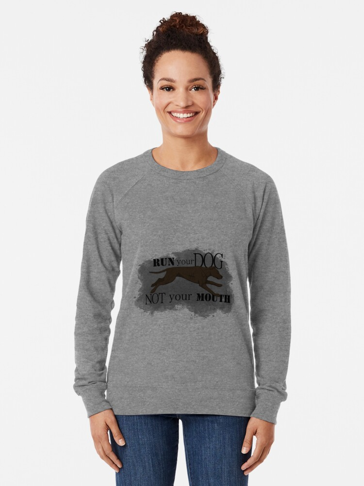 Alternate view of Run Your Dog Not Your Mouth American Pit Bull Terrier Dark Chocolate Lightweight Sweatshirt