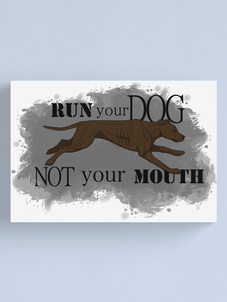 Alternate view of Run Your Dog Not Your Mouth American Pit Bull Terrier Chocolate Canvas Print