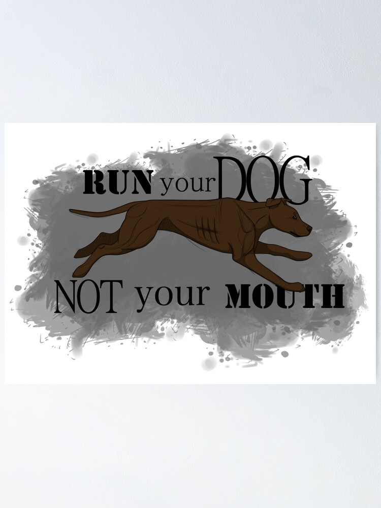 Alternate view of Run Your Dog Not Your Mouth American Pit Bull Terrier Chocolate Poster
