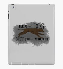 Run Your Dog Not Your Mouth American Pit Bull Terrier Chocolate iPad Case/Skin