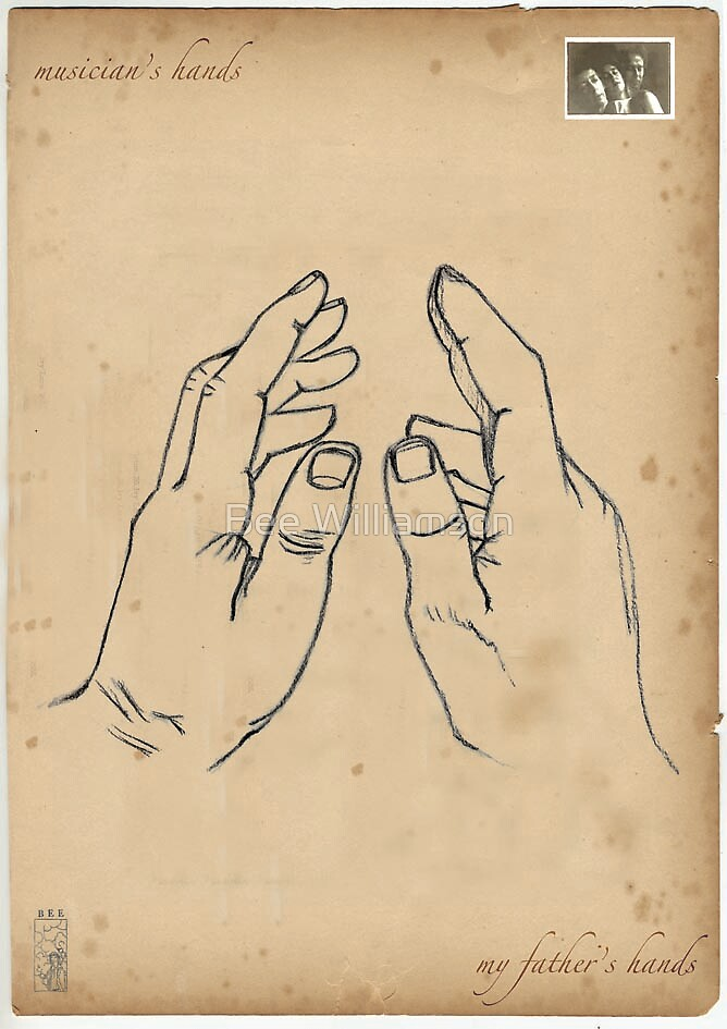 Musician's Hands - My Father's hands by Bee Williamson