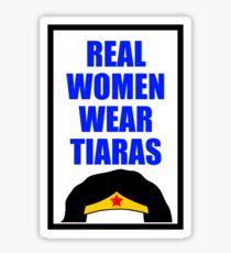 Real Women Wear Tiaras Sticker