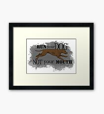 Run Your Dog Not Your Mouth American Pit Bull Terrier Rust Framed Print