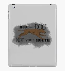 Run Your Dog Not Your Mouth American Pit Bull Terrier Rust iPad Case/Skin